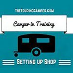 Camper-in-Training: Setting up shop