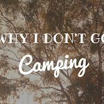 Why I don't go camping