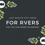 Last minute gifts for the RVer in your life